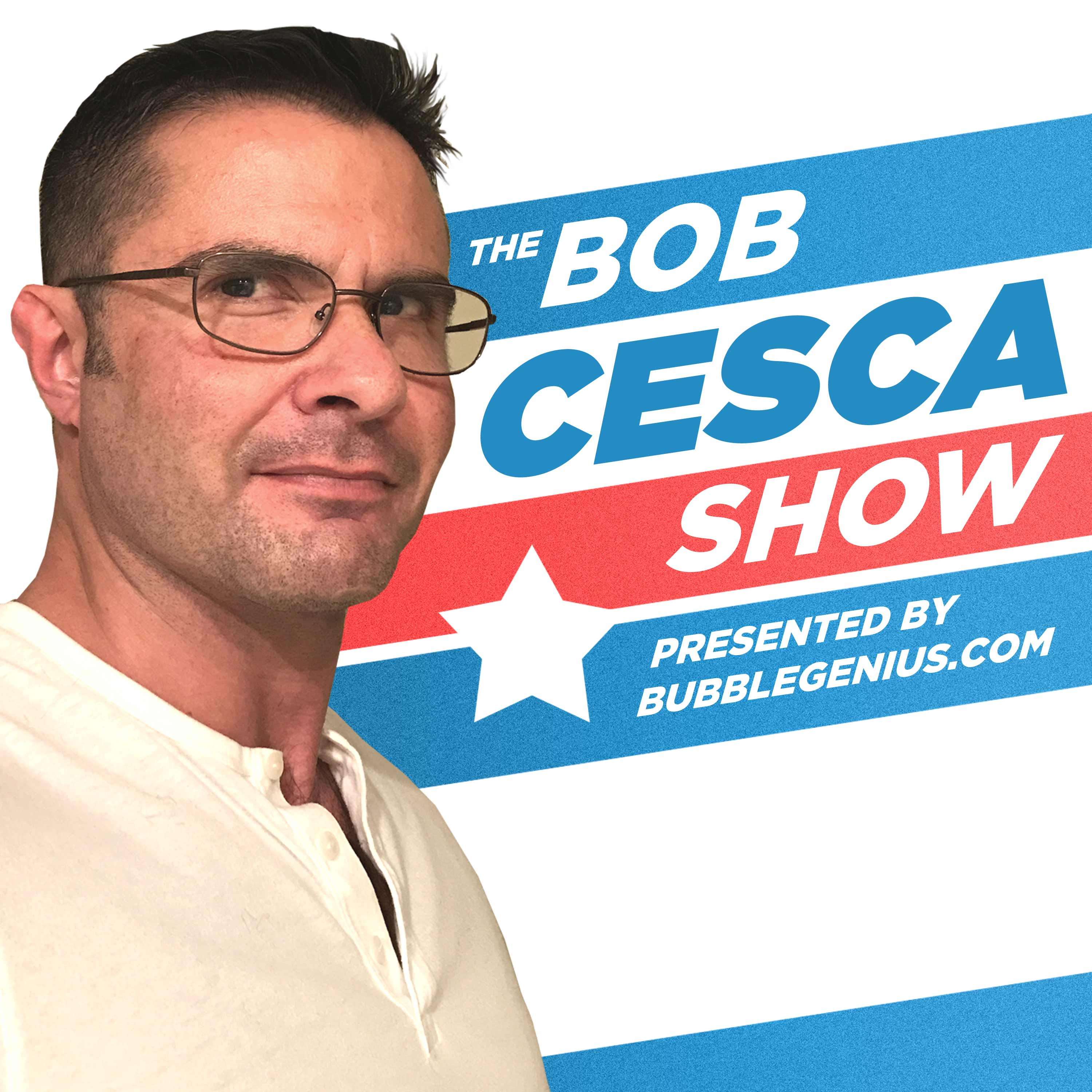 f4dad7f8517 The Bob Cesca Show presented by BubbleGenius.com by RELM ...