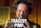 tragedy_pimp