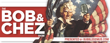 The Bob and Chez Show | News and Politics Podcast and Blog